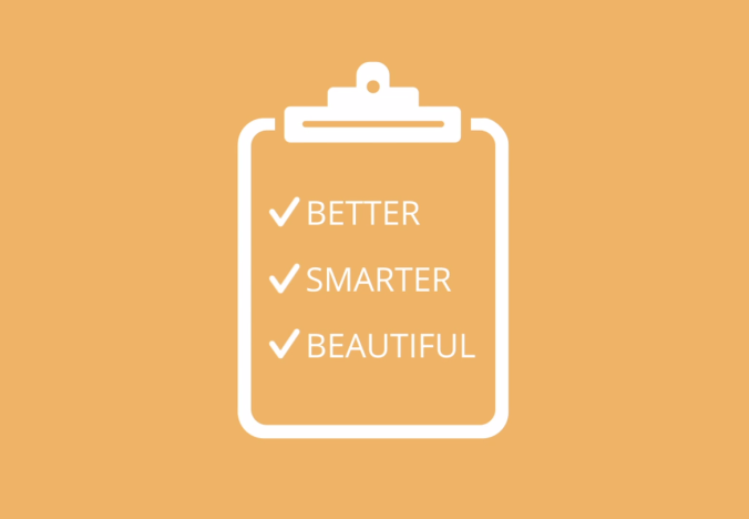 Better, smarter, bautiful